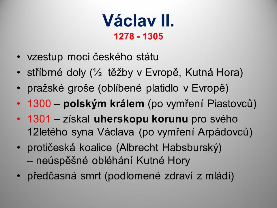 Václav II. 1278 - 1305 vzestup moci českého státu