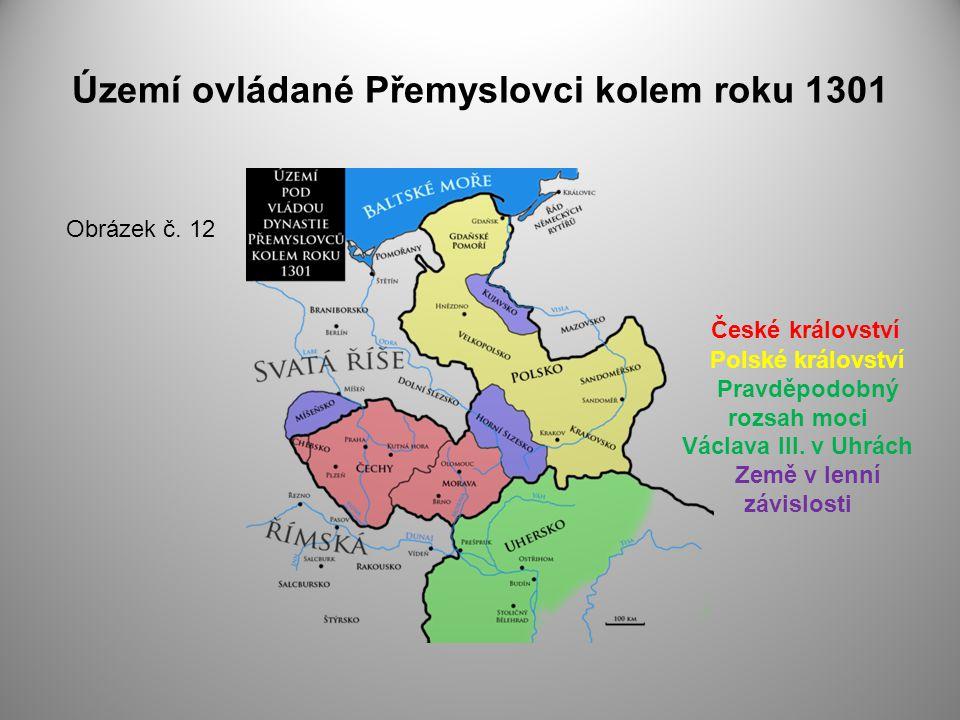 Území ovládané Přemyslovci kolem roku 1301