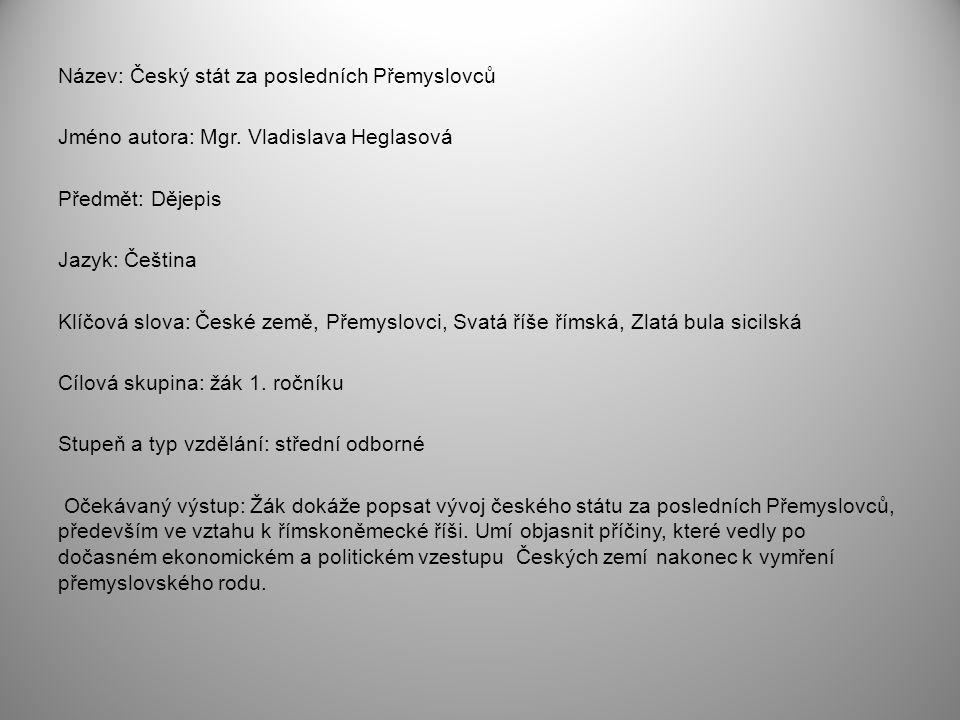 Název: Český stát za posledních Přemyslovců Jméno autora: Mgr