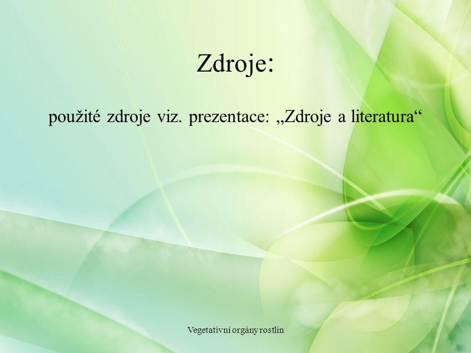 """Zdroje: použité zdroje viz. prezentace: """"Zdroje a literatura"""