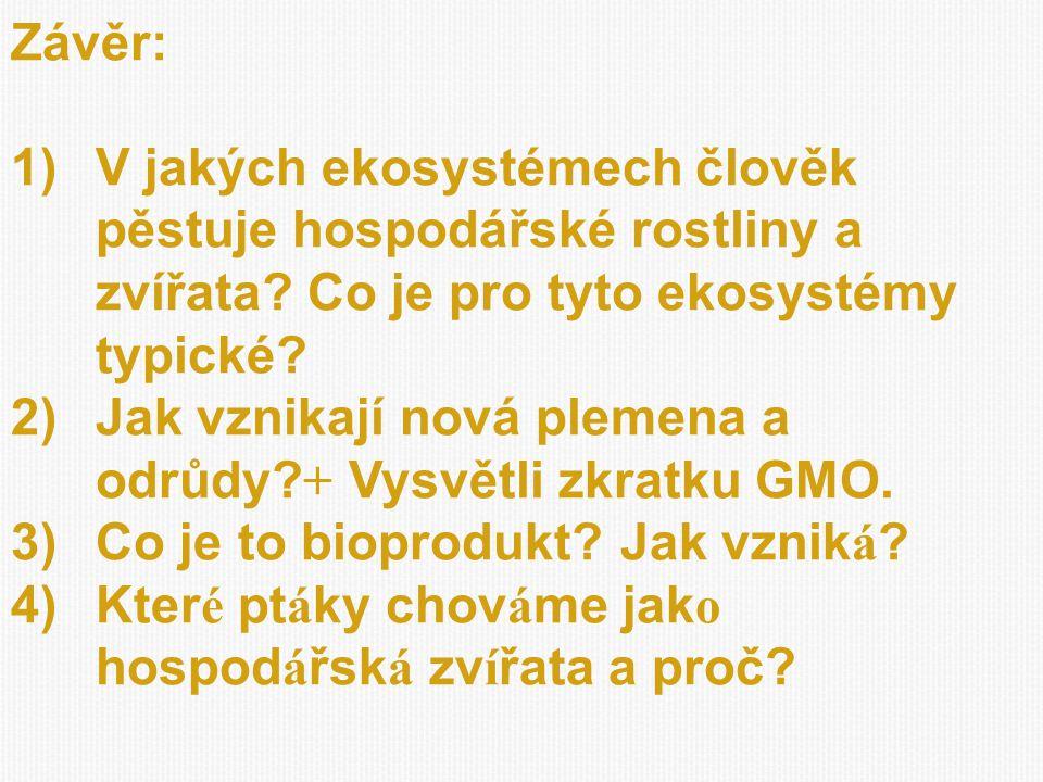 Závěr: V jakých ekosystémech člověk pěstuje hospodářské rostliny a zvířata Co je pro tyto ekosystémy typické