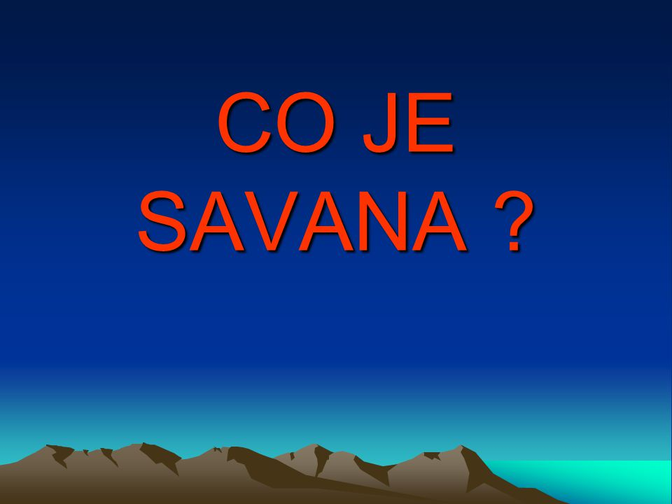 CO JE SAVANA