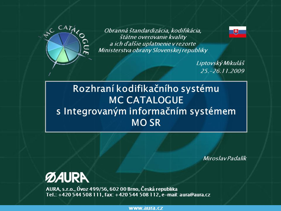 Obranná štandardizácia, kodifikácia, štátne overovanie kvality a ich ďalšie uplatnenie v rezorte Ministerstva obrany Slovenskej republiky