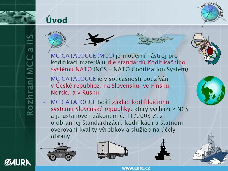 Úvod MC CATALOGUE (MCC) je moderní nástroj pro kodifikaci materiálu dle standardů Kodifikačního systému NATO (NCS - NATO Codification System)