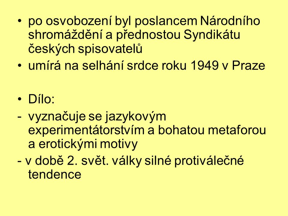po osvobození byl poslancem Národního shromáždění a přednostou Syndikátu českých spisovatelů