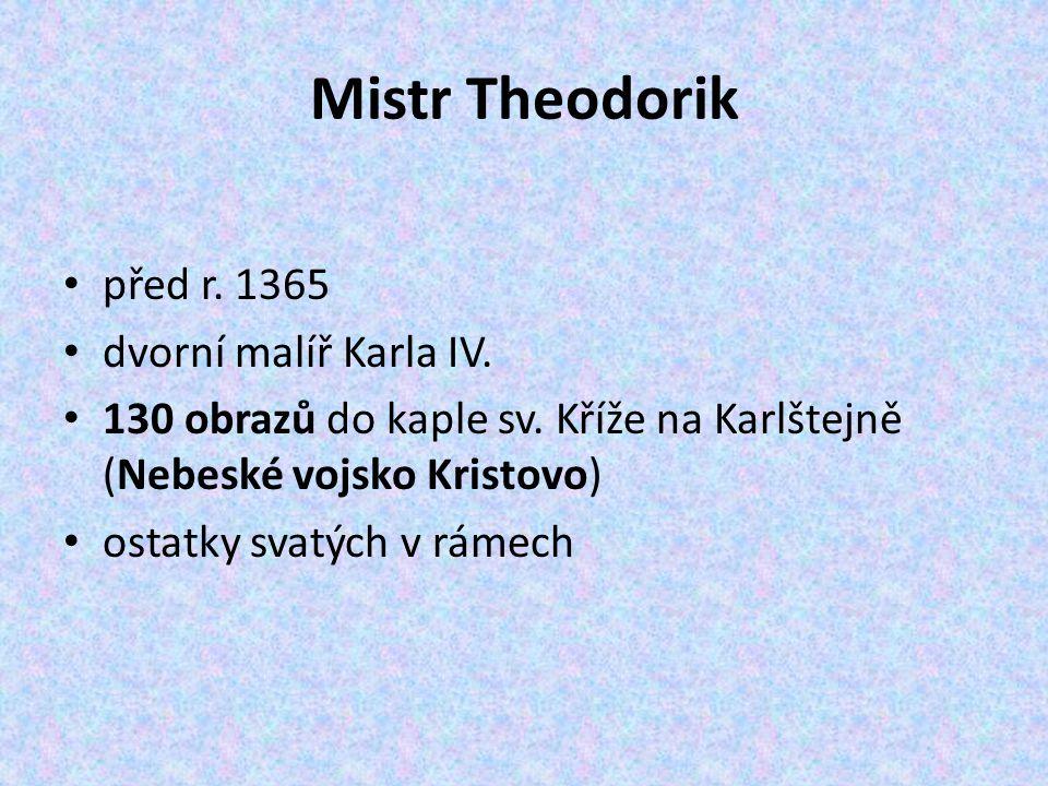 Mistr Theodorik před r. 1365 dvorní malíř Karla IV.