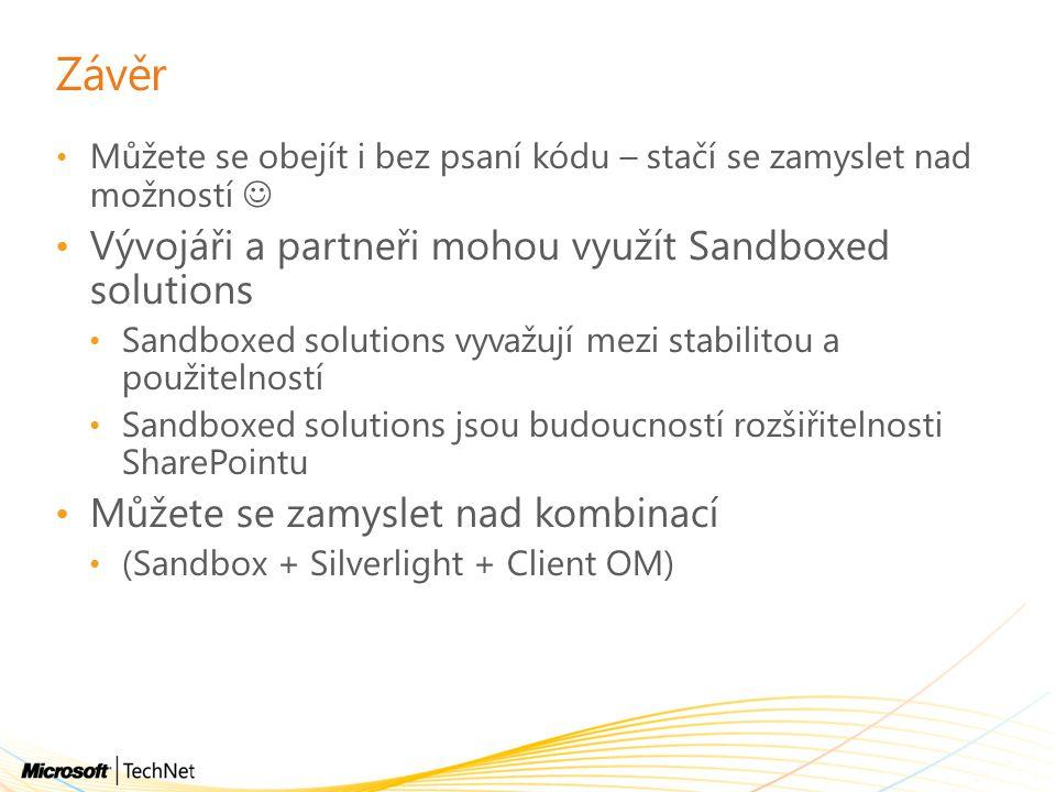 Závěr Vývojáři a partneři mohou využít Sandboxed solutions