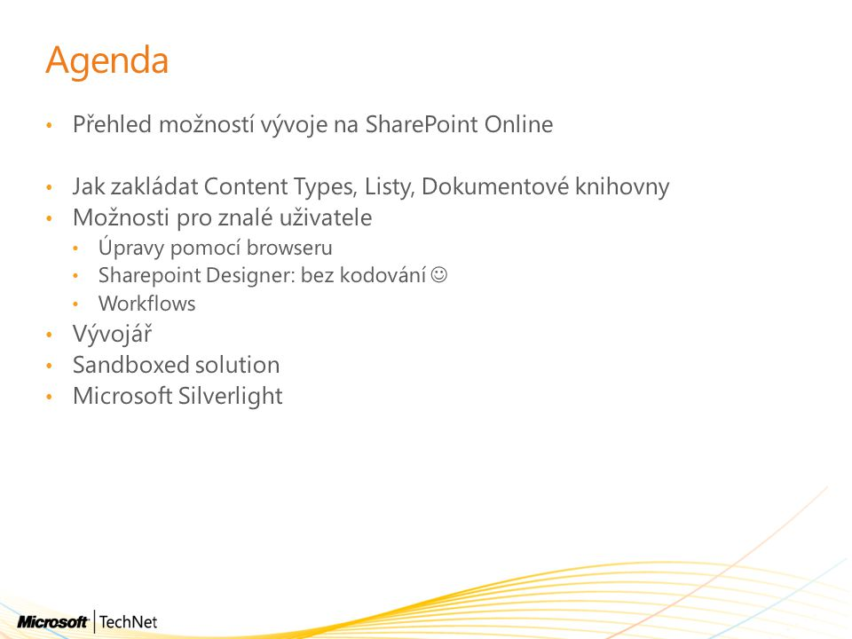 Agenda Přehled možností vývoje na SharePoint Online