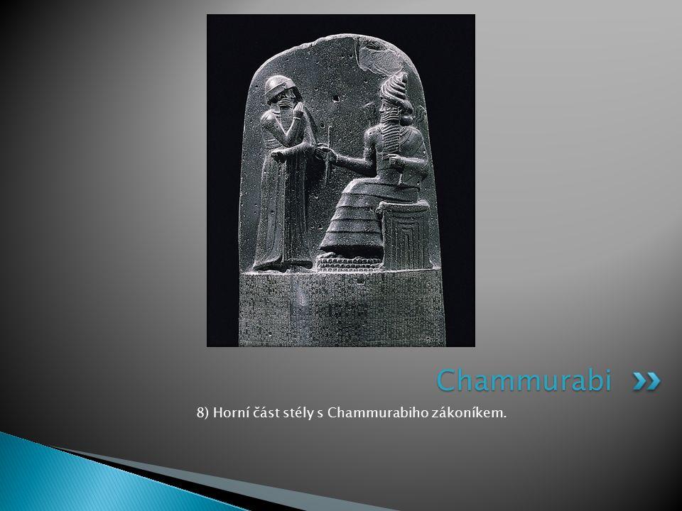 8) Horní část stély s Chammurabiho zákoníkem.