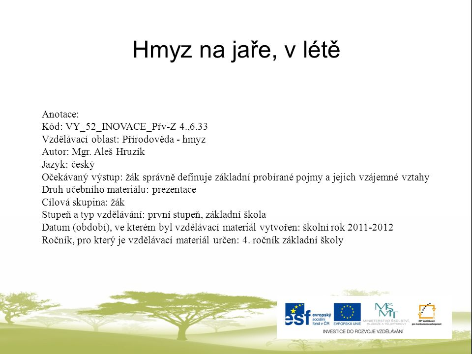 Hmyz na jaře, v létě Anotace: Kód: VY_52_INOVACE_Přv-Z 4.,6.33