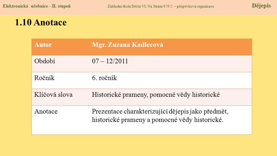 1.10 Anotace Autor Mgr. Zuzana Kadlecová Období 07 – 12/2011 Ročník