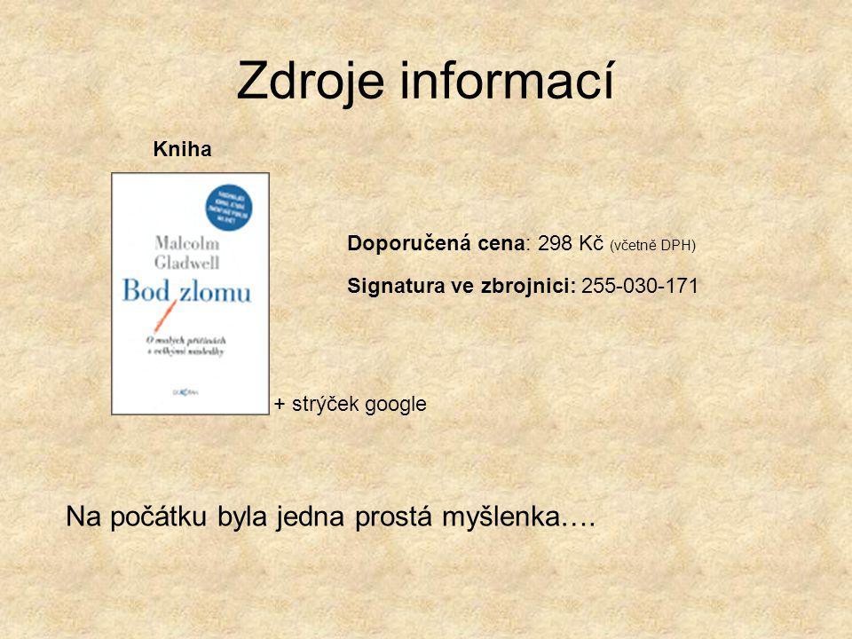 Zdroje informací Na počátku byla jedna prostá myšlenka…. Kniha