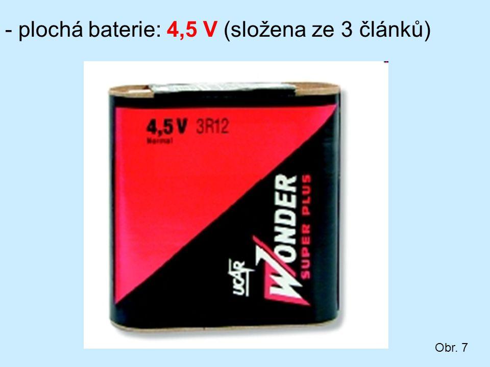 - plochá baterie: 4,5 V (složena ze 3 článků)