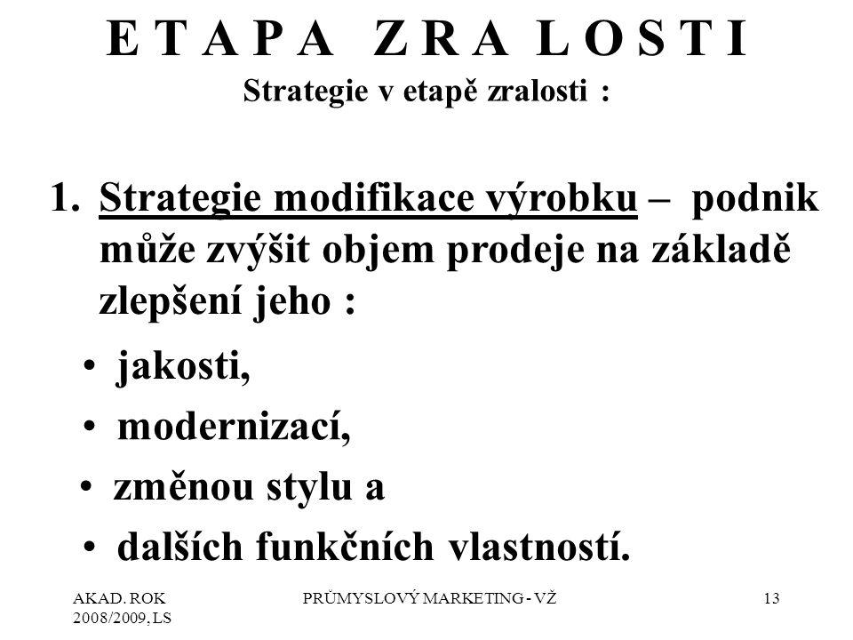 Strategie v etapě zralosti :