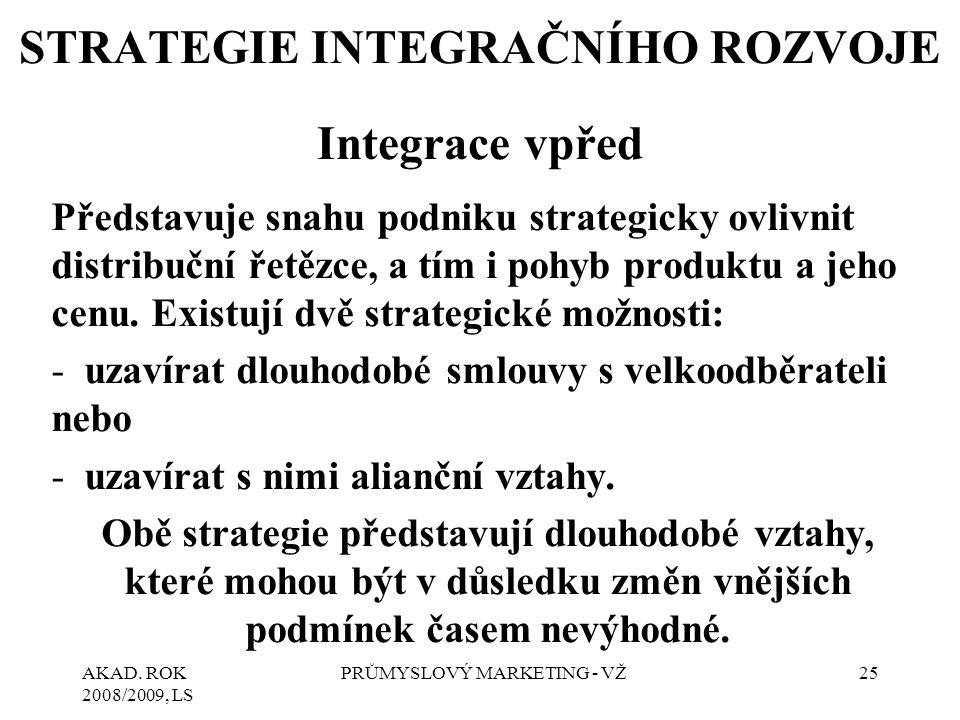 STRATEGIE INTEGRAČNÍHO ROZVOJE Integrace vpřed