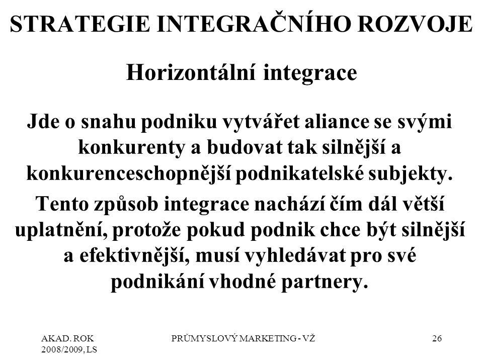 STRATEGIE INTEGRAČNÍHO ROZVOJE Horizontální integrace