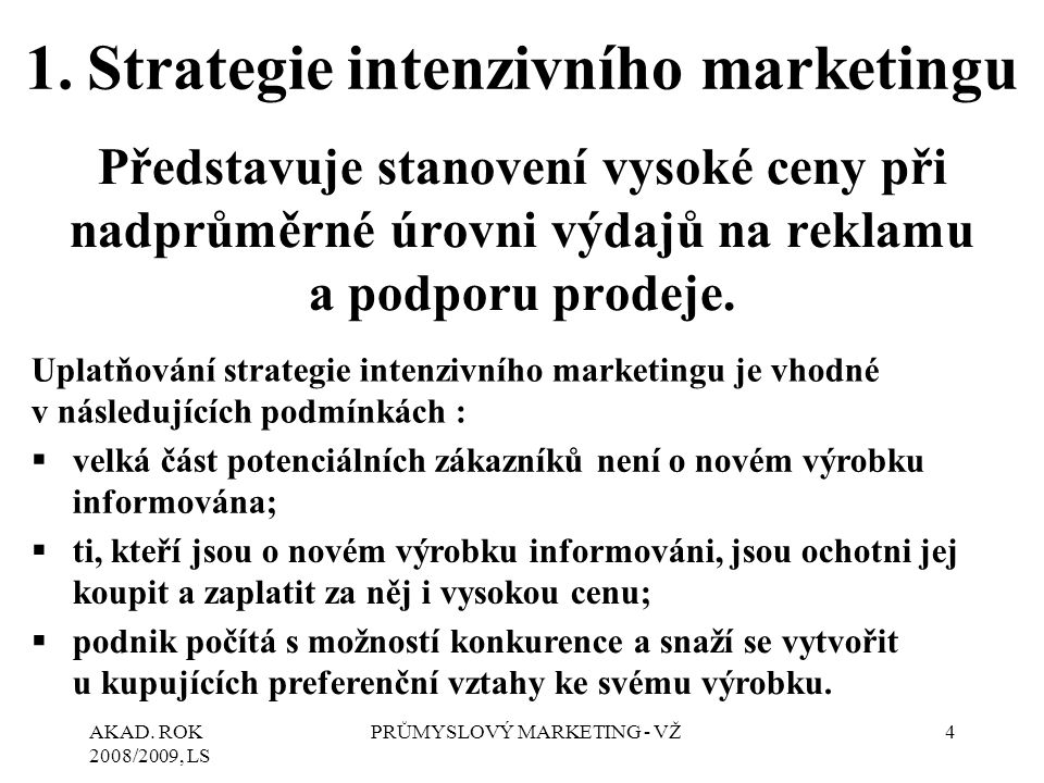 1. Strategie intenzivního marketingu
