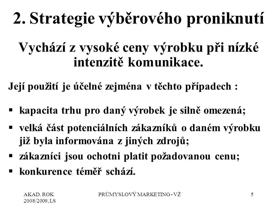 2. Strategie výběrového proniknutí