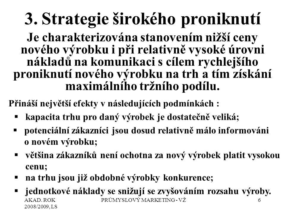 3. Strategie širokého proniknutí