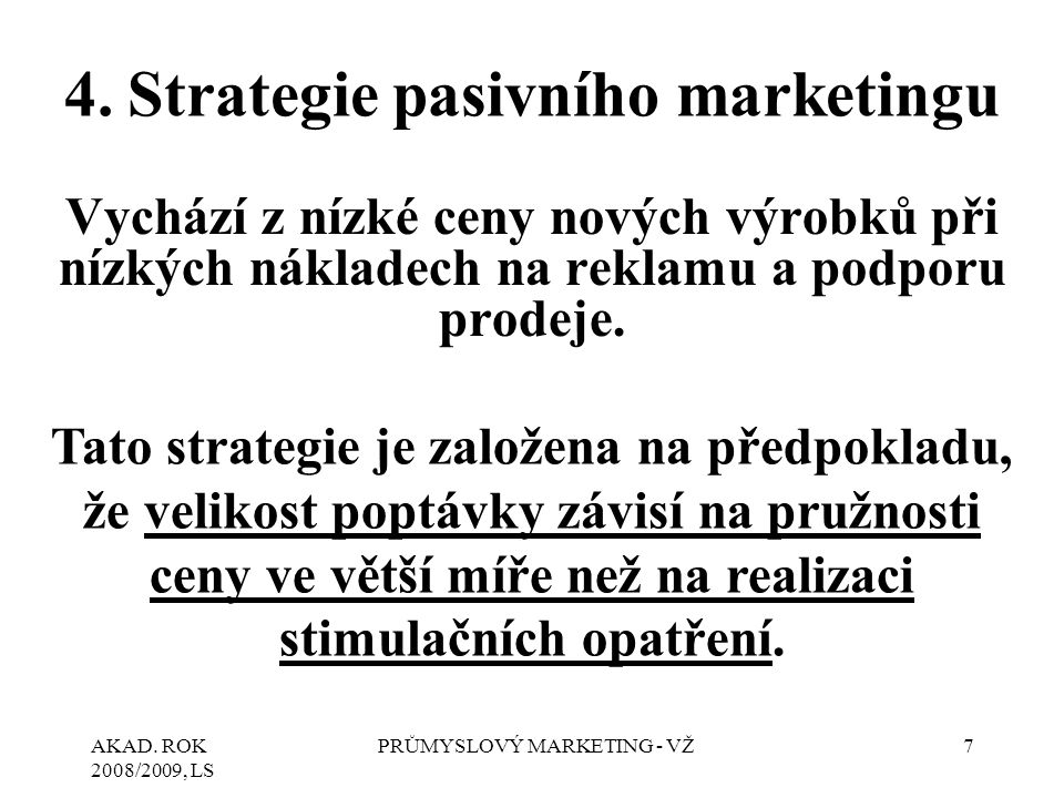 4. Strategie pasivního marketingu