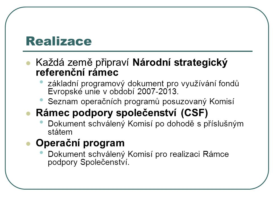 Realizace Každá země připraví Národní strategický referenční rámec