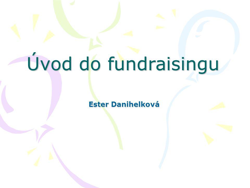 Úvod do fundraisingu Ester Danihelková