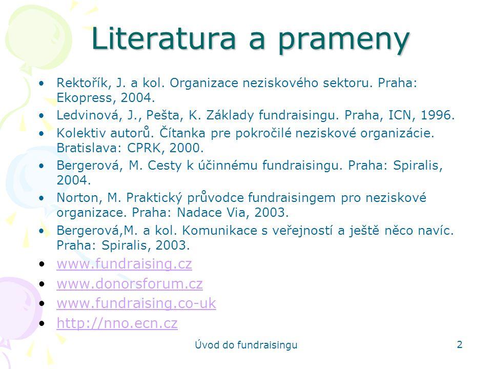 Literatura a prameny www.fundraising.cz www.donorsforum.cz