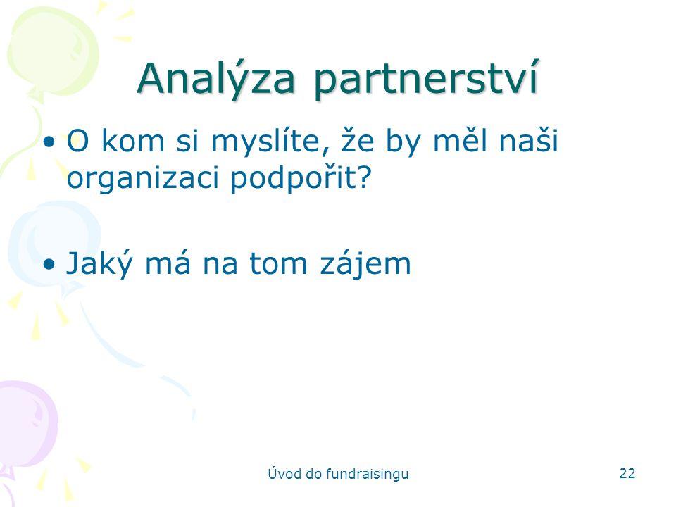 Analýza partnerství O kom si myslíte, že by měl naši organizaci podpořit.