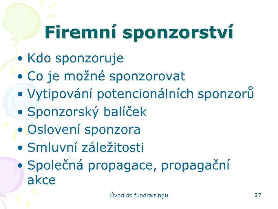 Firemní sponzorství Kdo sponzoruje Co je možné sponzorovat