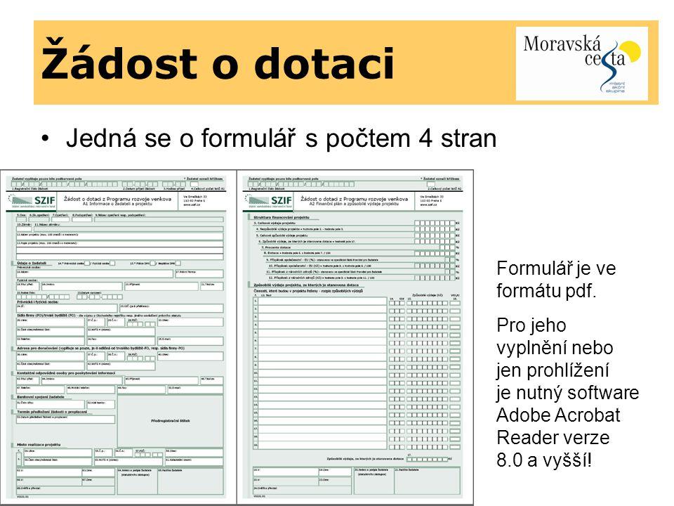 Žádost o dotaci Jedná se o formulář s počtem 4 stran (samostatně)
