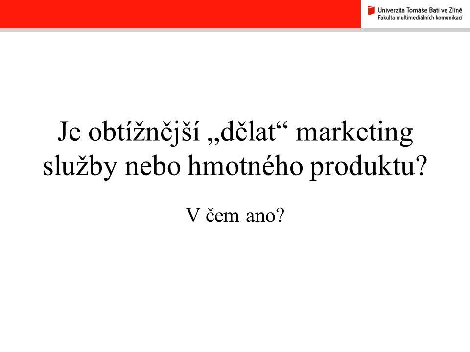 """Je obtížnější """"dělat marketing služby nebo hmotného produktu"""