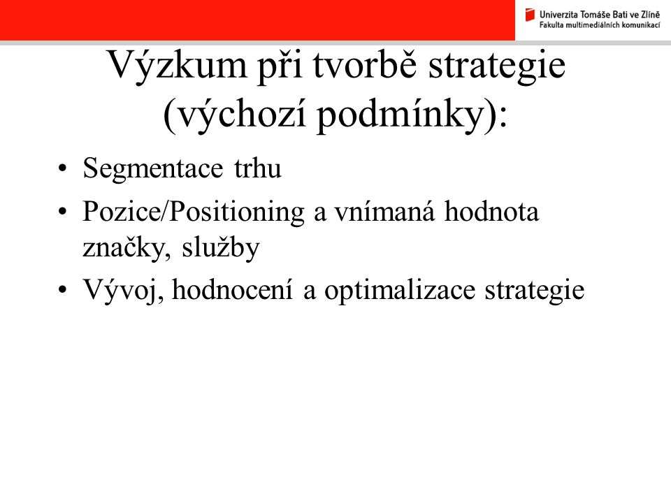 Výzkum při tvorbě strategie (výchozí podmínky):