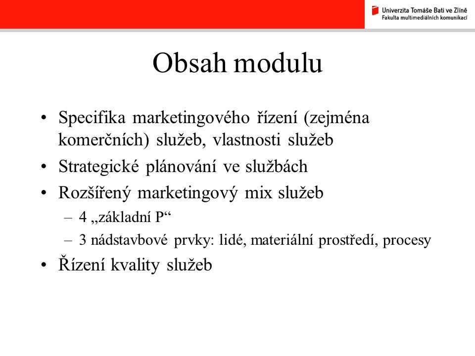 Obsah modulu Specifika marketingového řízení (zejména komerčních) služeb, vlastnosti služeb. Strategické plánování ve službách.