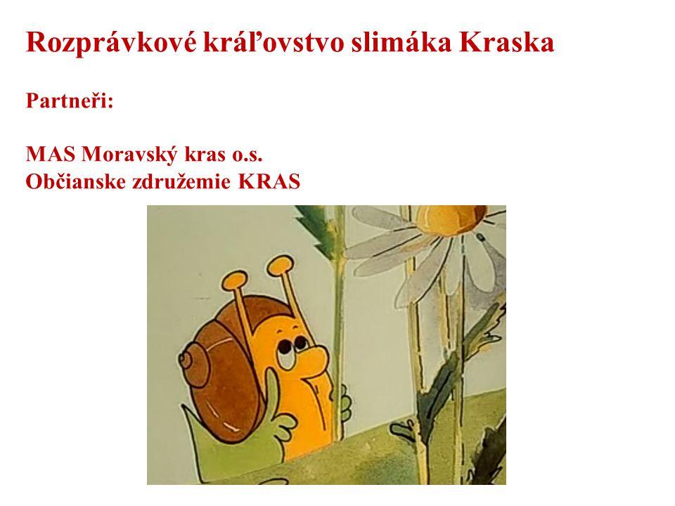 Rozprávkové kráľovstvo slimáka Kraska