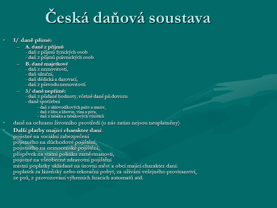 Česká daňová soustava 1/ daně přímé: