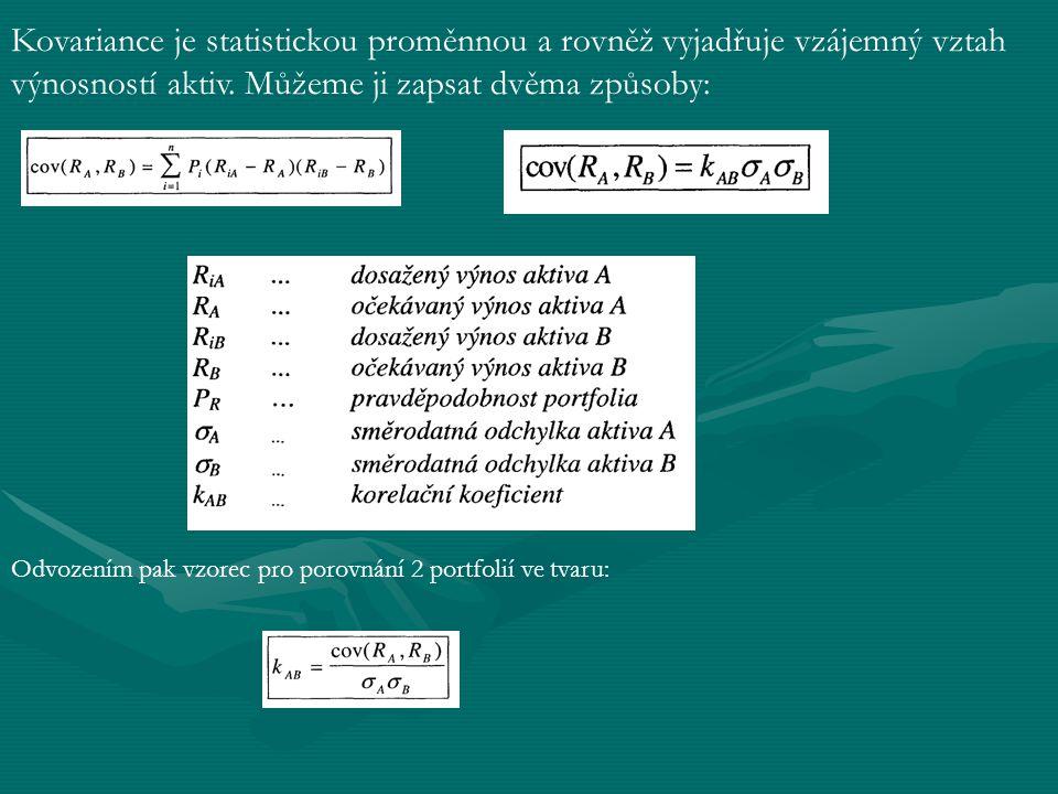 Kovariance je statistickou proměnnou a rovněž vyjadřuje vzájemný vztah