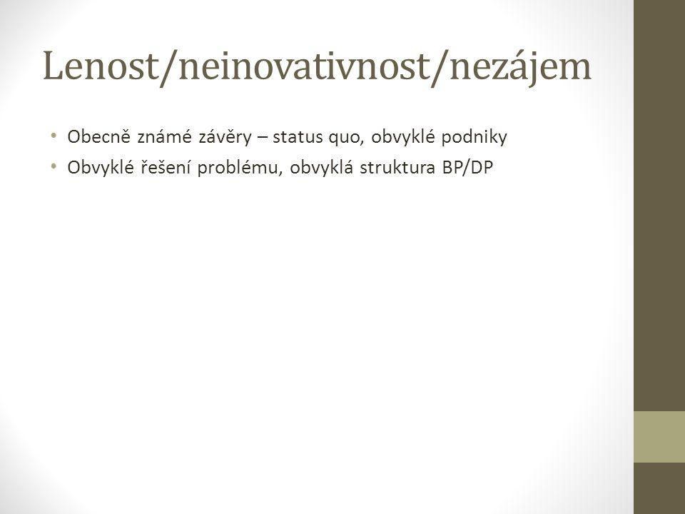Lenost/neinovativnost/nezájem