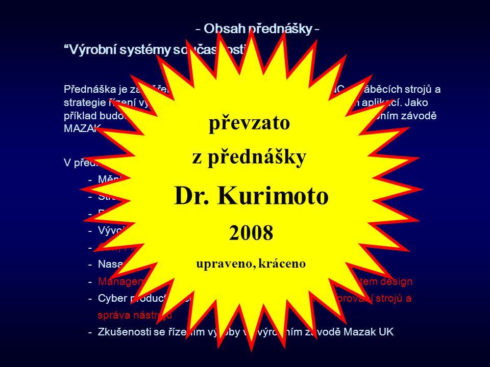 Dr. Kurimoto převzato z přednášky 2008 - Obsah přednášky -