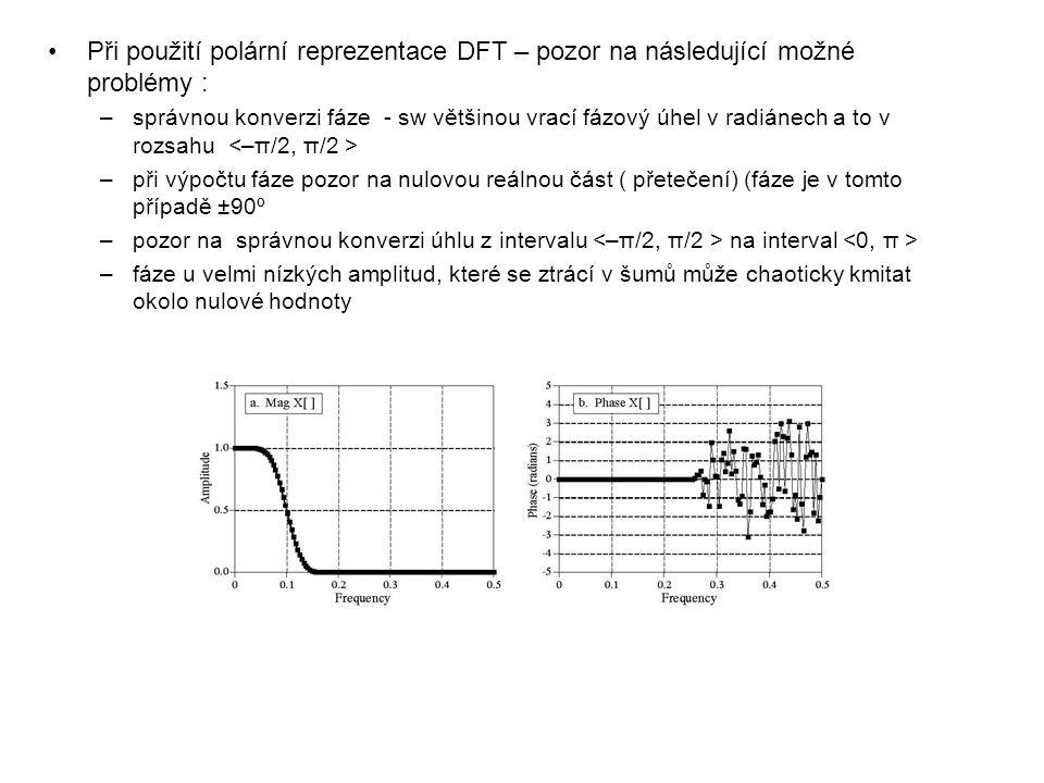 Při použití polární reprezentace DFT – pozor na následující možné problémy :