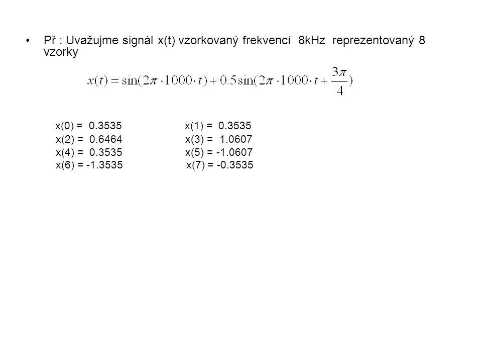 Př : Uvažujme signál x(t) vzorkovaný frekvencí 8kHz reprezentovaný 8 vzorky