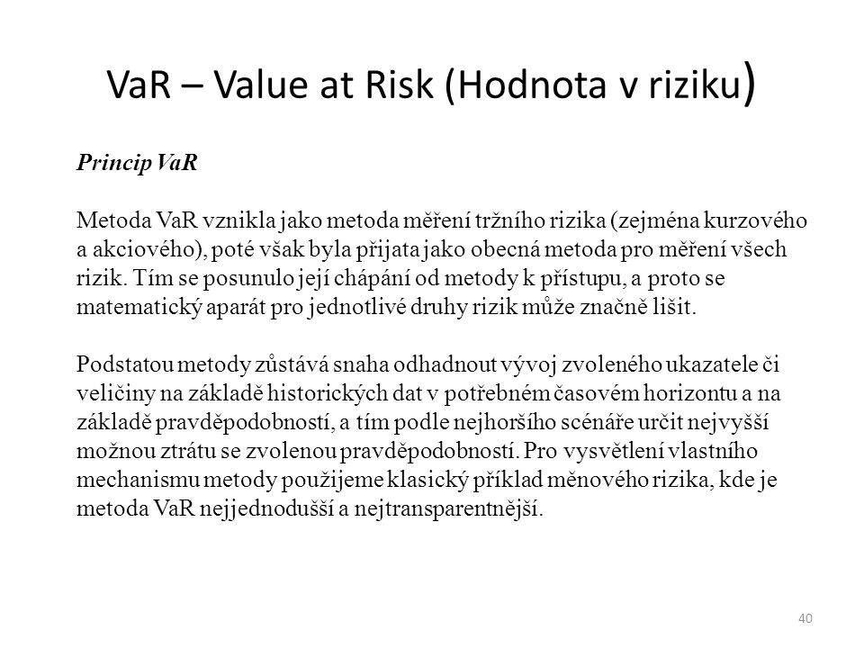 VaR – Value at Risk (Hodnota v riziku)