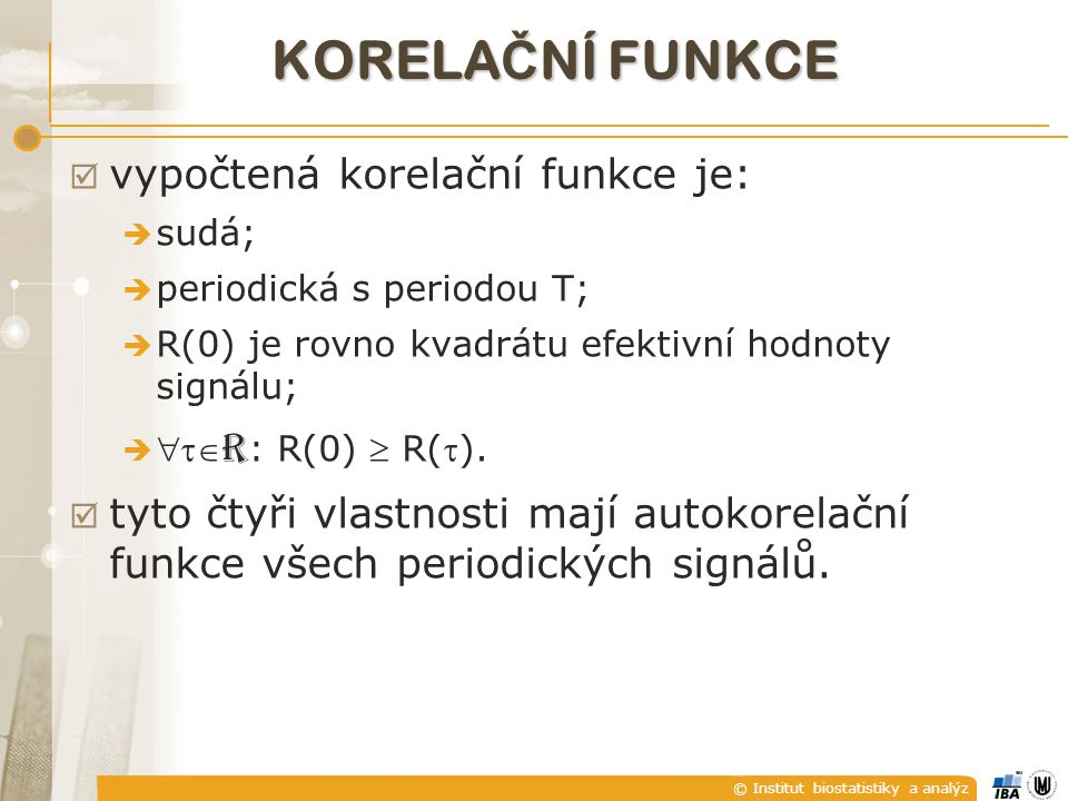 Korelační funkce vypočtená korelační funkce je: