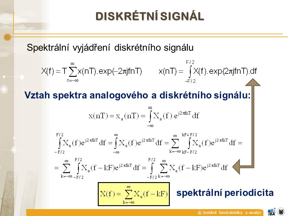 DISKRÉTNÍ SIGNÁL Spektrální vyjádření diskrétního signálu