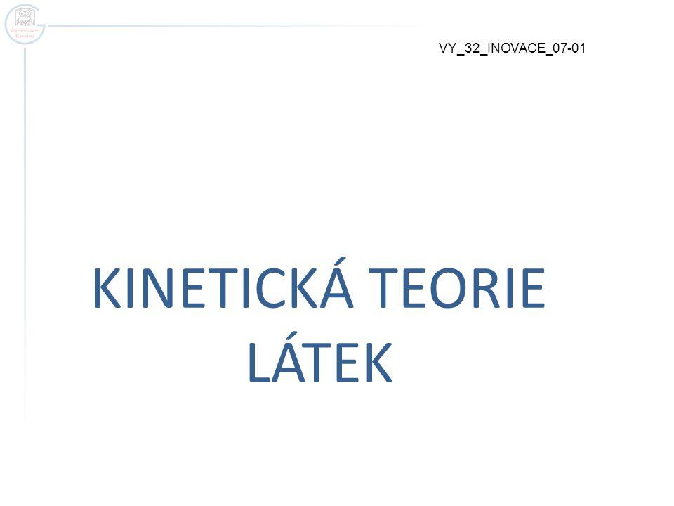 KINETICKÁ TEORIE LÁTEK