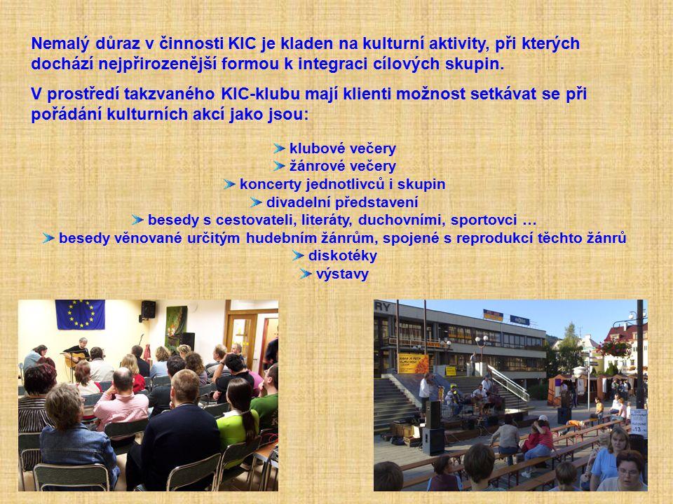 Nemalý důraz v činnosti KIC je kladen na kulturní aktivity, při kterých dochází nejpřirozenější formou k integraci cílových skupin.
