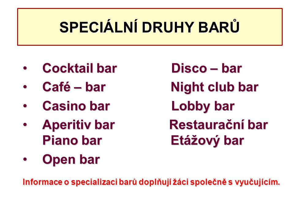 SPECIÁLNÍ DRUHY BARŮ Cocktail bar Disco – bar