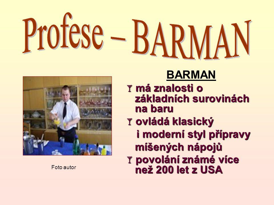 Profese – BARMAN BARMAN má znalosti o základních surovinách na baru