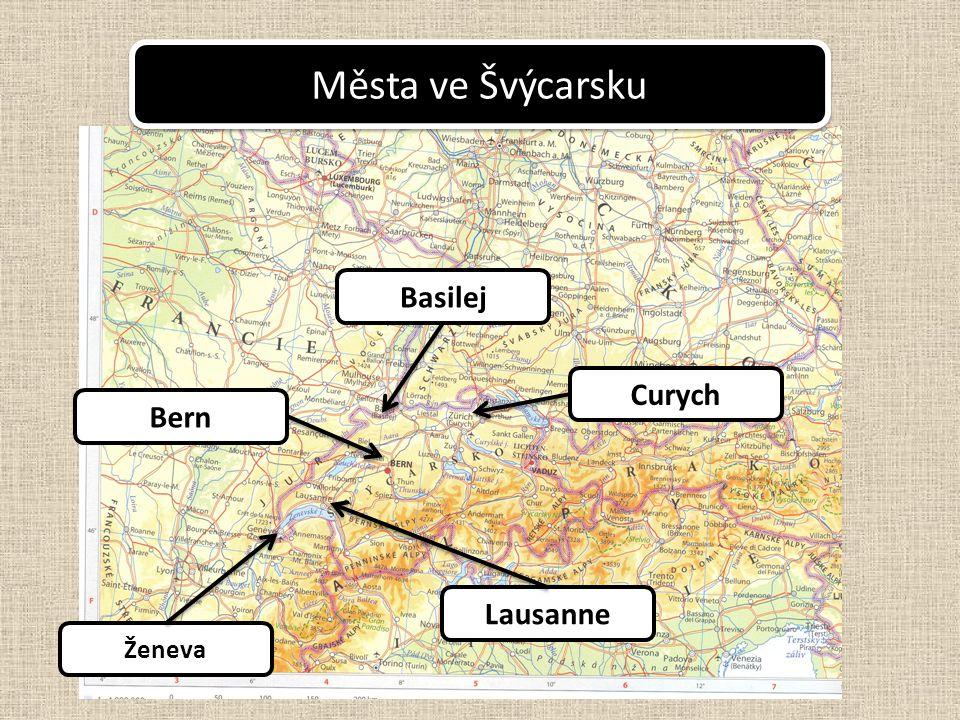 Města ve Švýcarsku Basilej Curych Bern Lausanne Ženeva