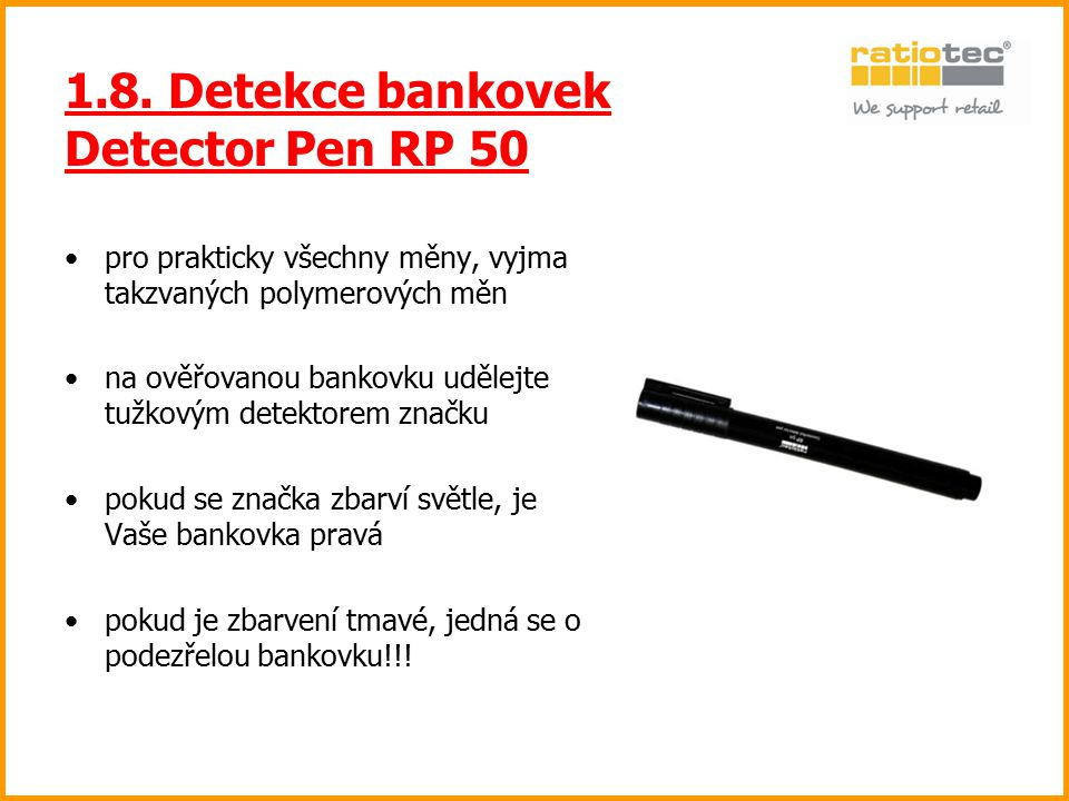 1.8. Detekce bankovek Detector Pen RP 50