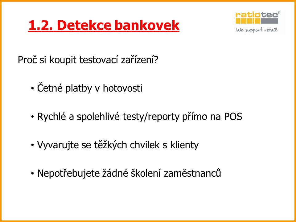 1.2. Detekce bankovek Proč si koupit testovací zařízení